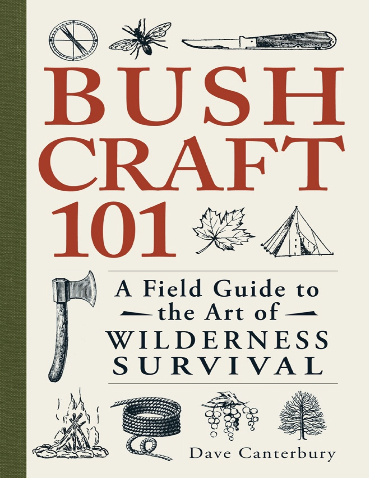 Bushcraft 101 A Field Guide to the Art of Wilderness Survival by Dave Canterbury .jpg